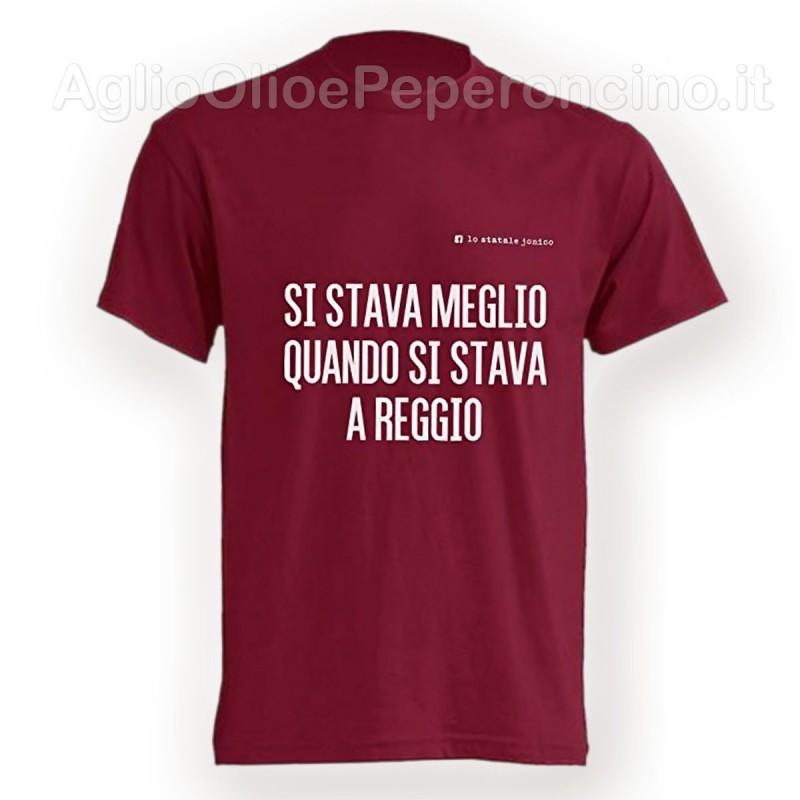 T-Shirt - Si stava meglio quando si stava a Reggio - By Lo Statale Jonico
