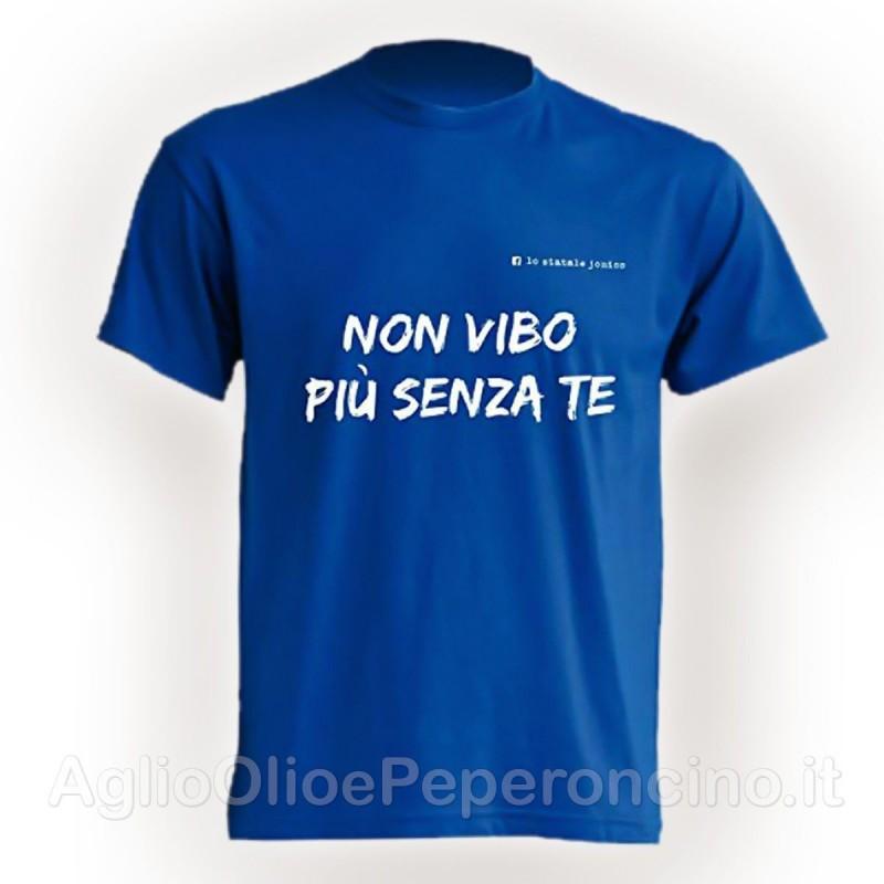 T-Shirt - Non Vibo più senza te - By Lo Statale Jonico
